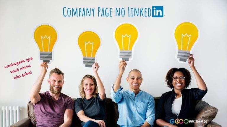 As vantagens que você não sabe sobre Company Page no Linkedin